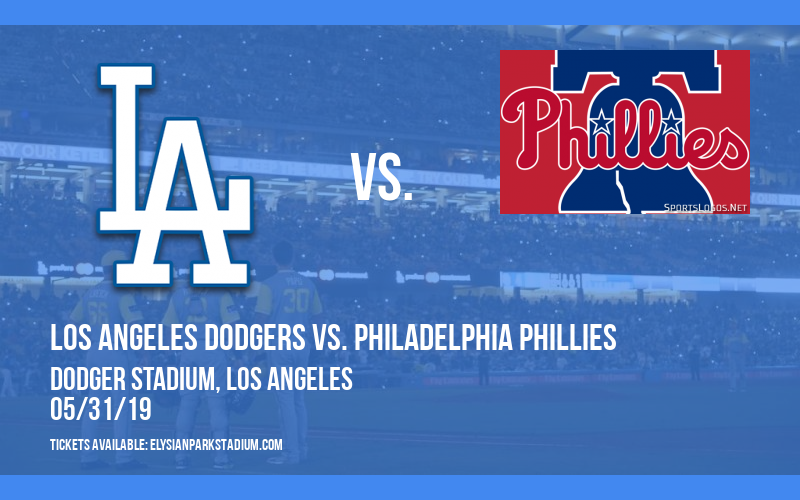 Los Angeles Dodgers vs. Philadelphia Phillies at Dodger Stadium