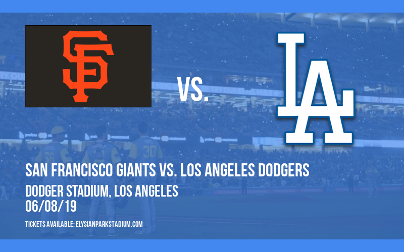 San Francisco Giants vs. Los Angeles Dodgers at Dodger Stadium