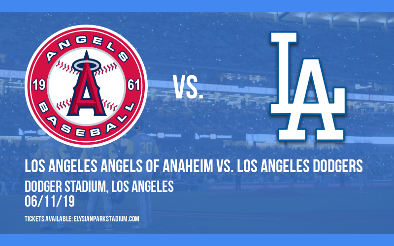 Los Angeles Angels of Anaheim vs. Los Angeles Dodgers at Dodger Stadium