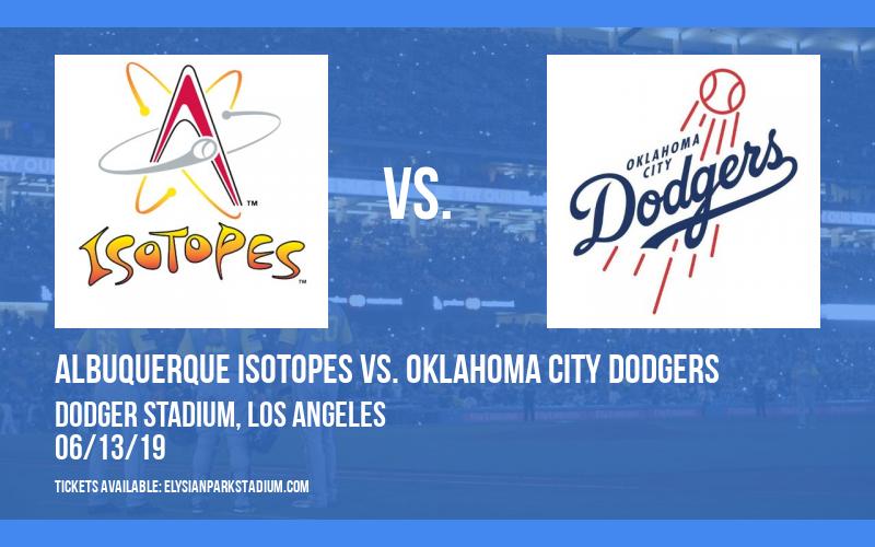 Albuquerque Isotopes vs. Oklahoma City Dodgers at Dodger Stadium