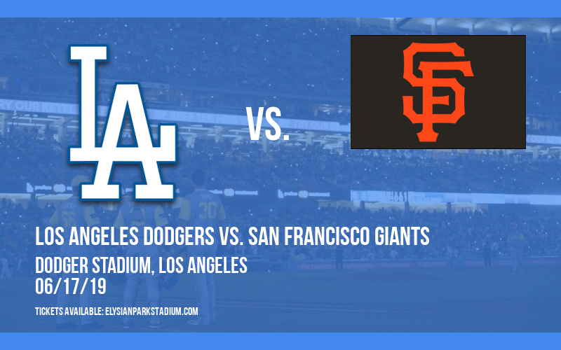 Los Angeles Dodgers vs. San Francisco Giants at Dodger Stadium
