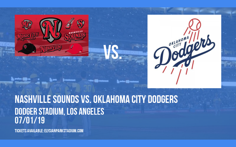 Nashville Sounds vs. Oklahoma City Dodgers at Dodger Stadium