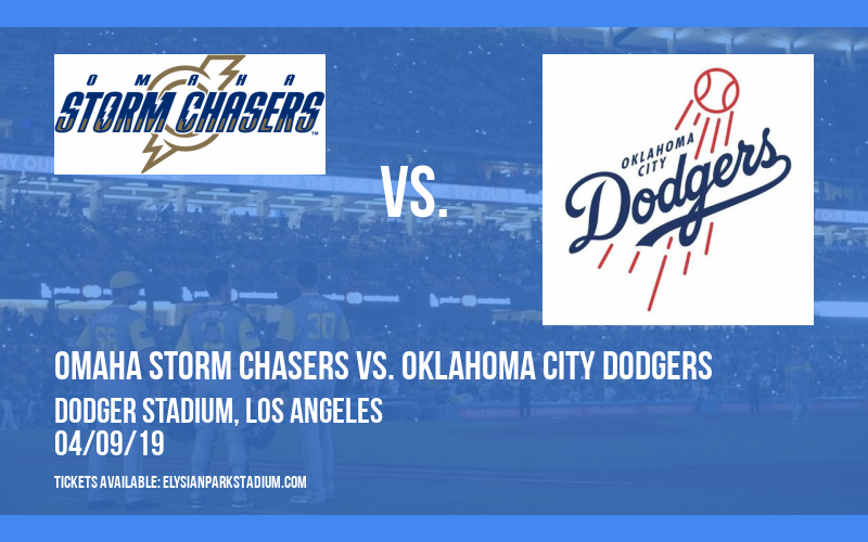 Omaha Storm Chasers vs. Oklahoma City Dodgers at Dodger Stadium