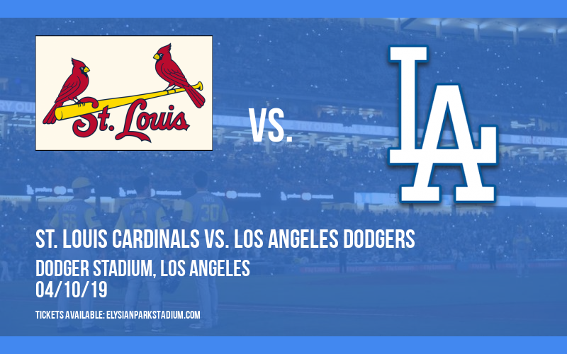 St. Louis Cardinals vs. Los Angeles Dodgers at Dodger Stadium