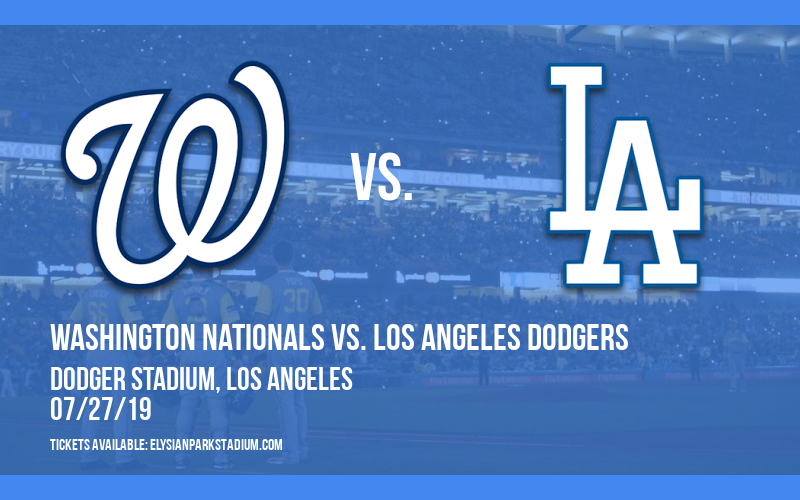 Washington Nationals vs. Los Angeles Dodgers at Dodger Stadium