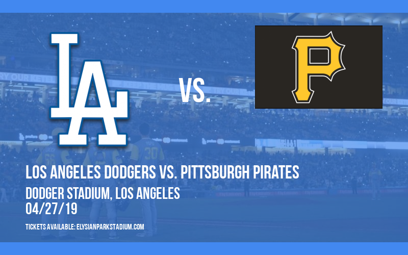 Los Angeles Dodgers vs. Pittsburgh Pirates at Dodger Stadium