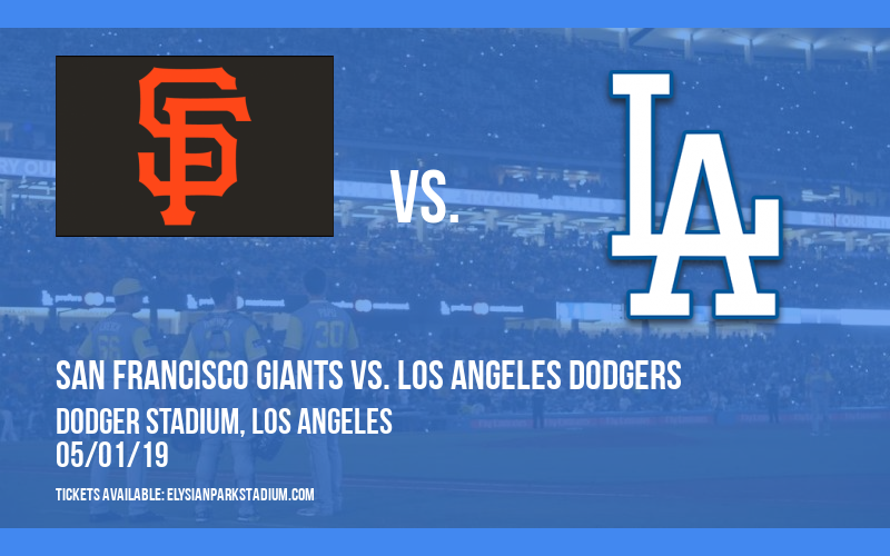 San Francisco Giants vs. Los Angeles Dodgers at Dodger Stadium