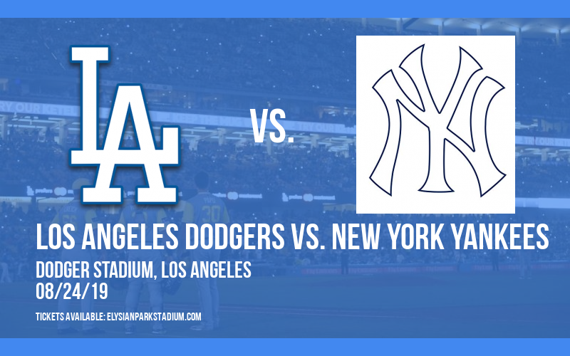 Los Angeles Dodgers vs. New York Yankees at Dodger Stadium