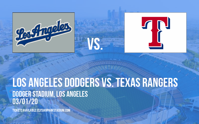 Spring Training: Los Angeles Dodgers vs. Texas Rangers at Dodger Stadium