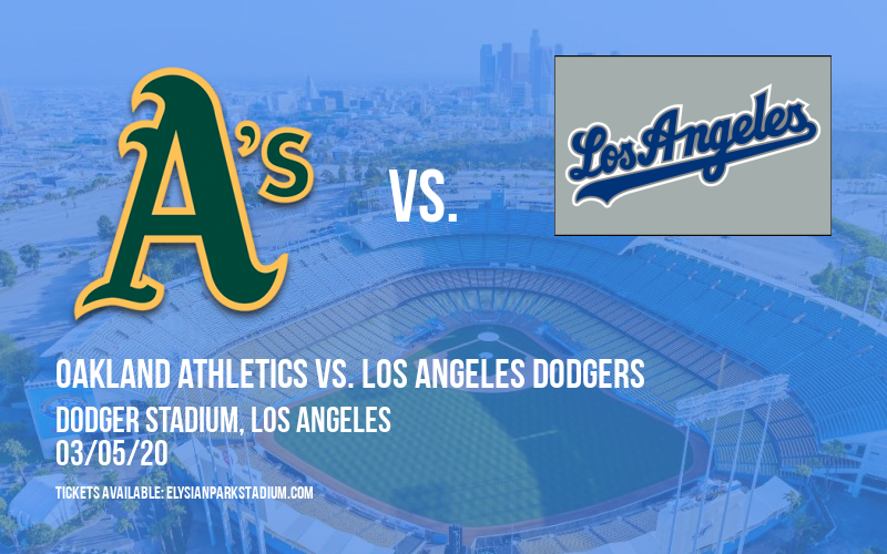 Spring Training: Oakland Athletics vs. Los Angeles Dodgers at Dodger Stadium