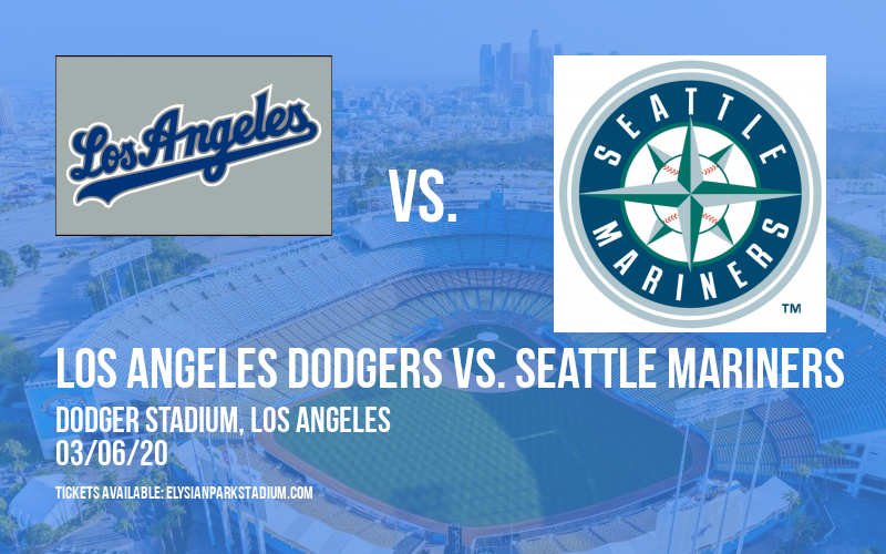 Spring Training: Los Angeles Dodgers vs. Seattle Mariners at Dodger Stadium