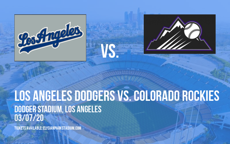 Spring Training: Los Angeles Dodgers vs. Colorado Rockies at Dodger Stadium