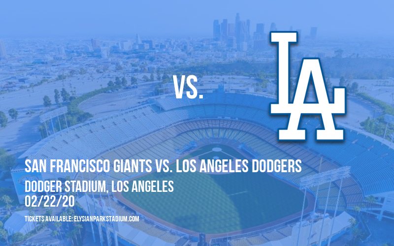 Spring Training: San Francisco Giants vs. Los Angeles Dodgers at Dodger Stadium