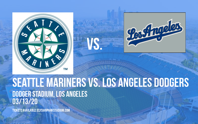 Spring Training: Seattle Mariners vs. Los Angeles Dodgers at Dodger Stadium