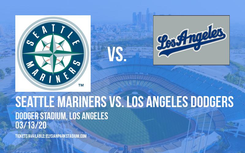 Spring Training: Seattle Mariners vs. Los Angeles Dodgers at Dodger Stadium