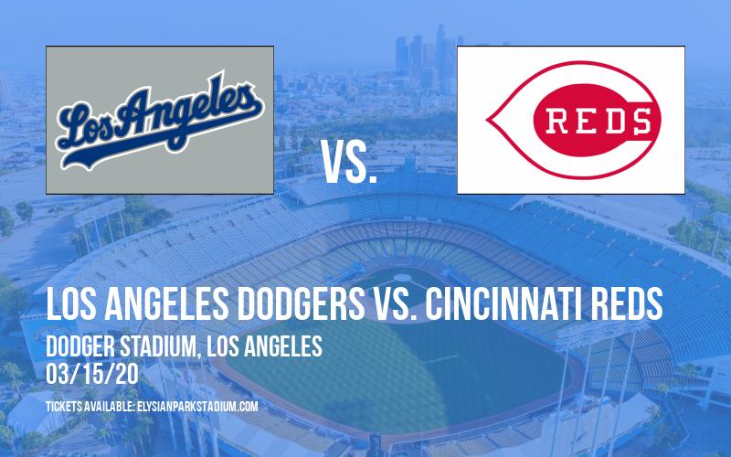 Spring Training: Los Angeles Dodgers vs. Cincinnati Reds at Dodger Stadium
