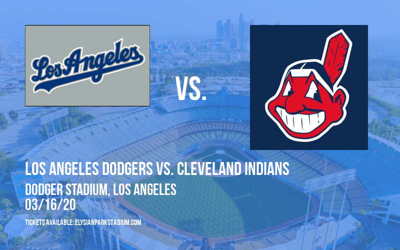 Spring Training: Los Angeles Dodgers vs. Cleveland Indians at Dodger Stadium
