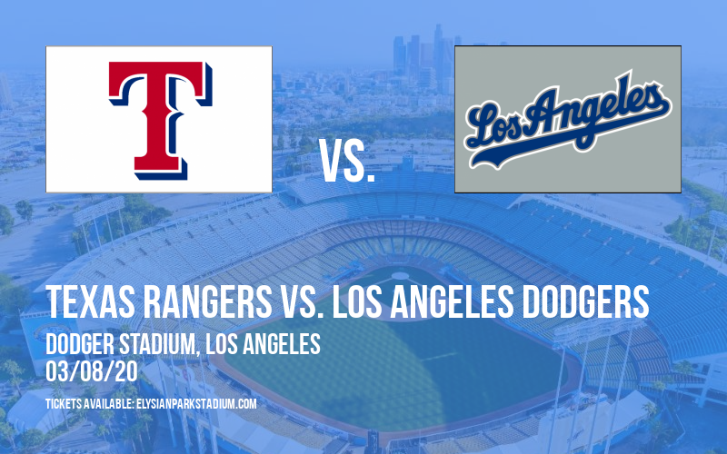 Spring Training: Texas Rangers vs. Los Angeles Dodgers at Dodger Stadium