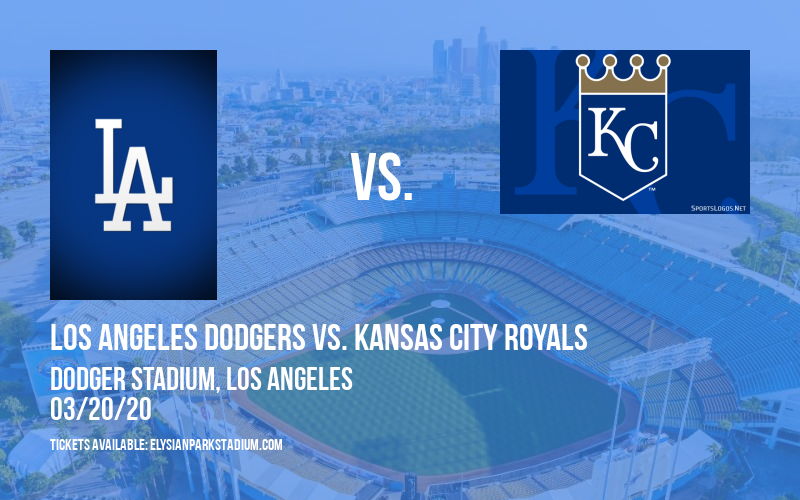 Spring Training: Los Angeles Dodgers vs. Kansas City Royals (Split Squad) at Dodger Stadium