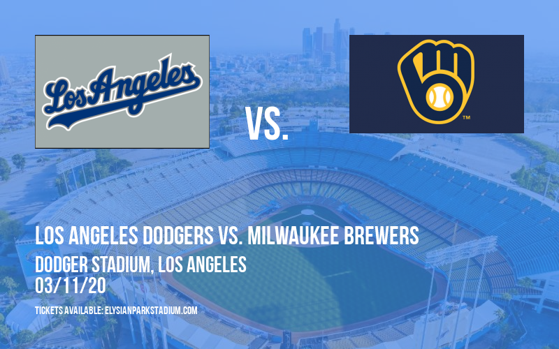 Spring Training: Los Angeles Dodgers vs. Milwaukee Brewers at Dodger Stadium