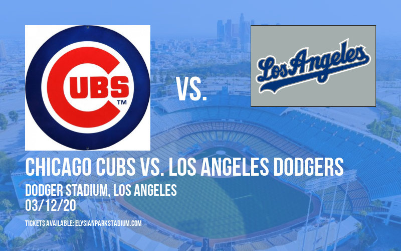 Spring Training: Chicago Cubs vs. Los Angeles Dodgers (Split Squad) at Dodger Stadium