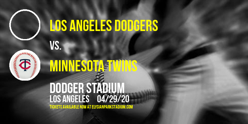 Los Angeles Dodgers vs. Minnesota Twins [POSTPONED] at Dodger Stadium