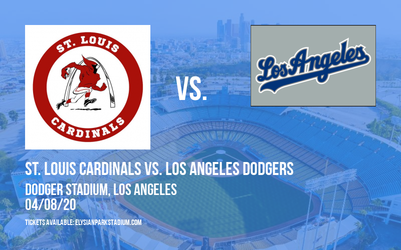 St. Louis Cardinals vs. Los Angeles Dodgers [POSTPONED] at Dodger Stadium