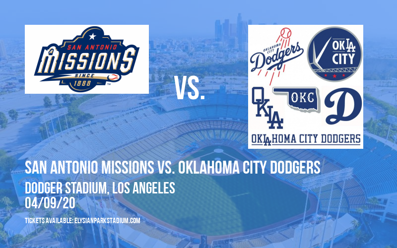 San Antonio Missions vs. Oklahoma City Dodgers [POSTPONED] at Dodger Stadium