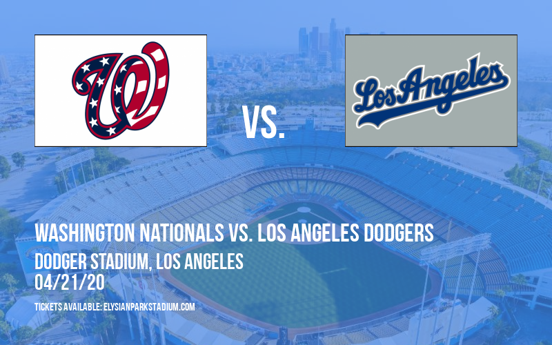 Washington Nationals vs. Los Angeles Dodgers [CANCELLED] at Dodger Stadium