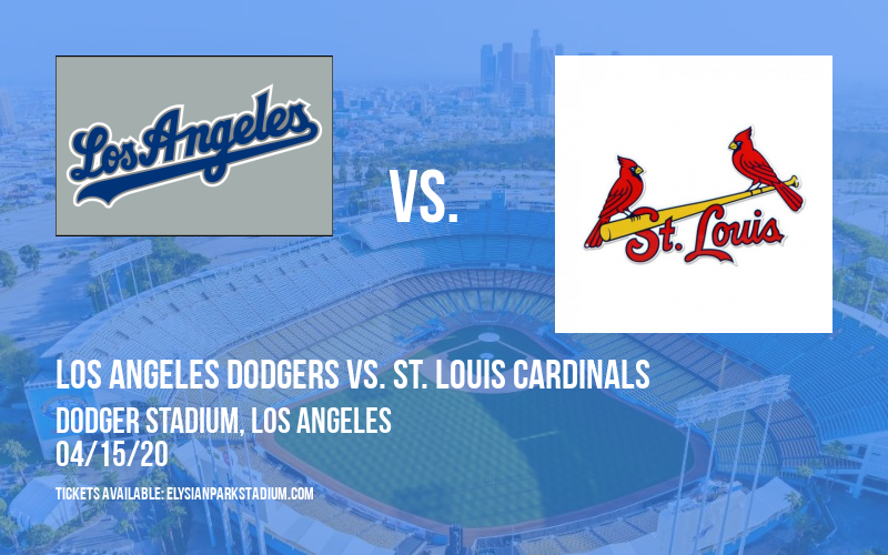 Los Angeles Dodgers vs. St. Louis Cardinals [CANCELLED] at Dodger Stadium