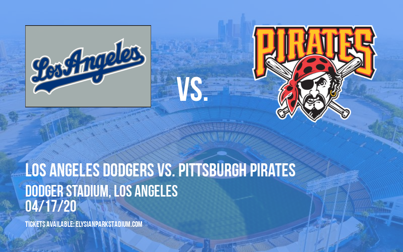 Los Angeles Dodgers vs. Pittsburgh Pirates [CANCELLED] at Dodger Stadium