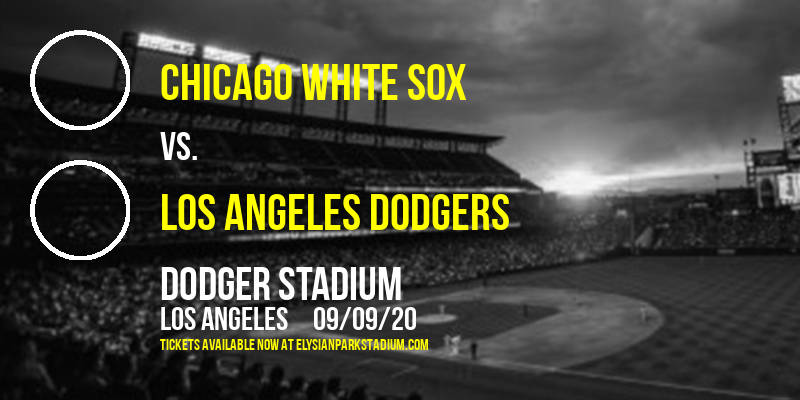 Chicago White Sox vs. Los Angeles Dodgers at Dodger Stadium