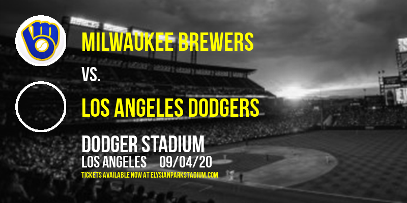 Milwaukee Brewers vs. Los Angeles Dodgers at Dodger Stadium