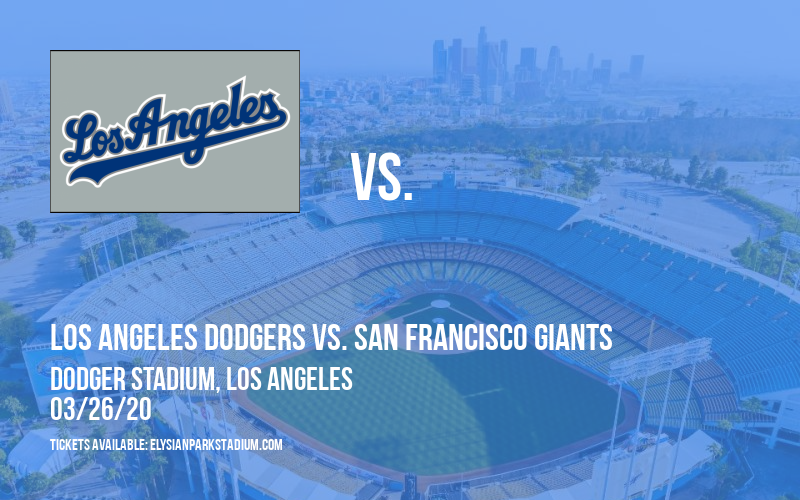 Los Angeles Dodgers vs. San Francisco Giants [CANCELLED] at Dodger Stadium