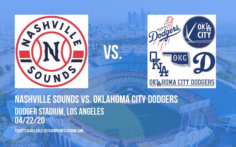 Nashville Sounds vs. Oklahoma City Dodgers [CANCELLED] at Dodger Stadium