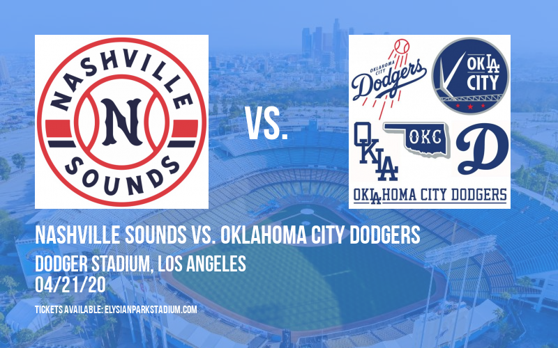Nashville Sounds vs. Oklahoma City Dodgers [CANCELLED] at Dodger Stadium
