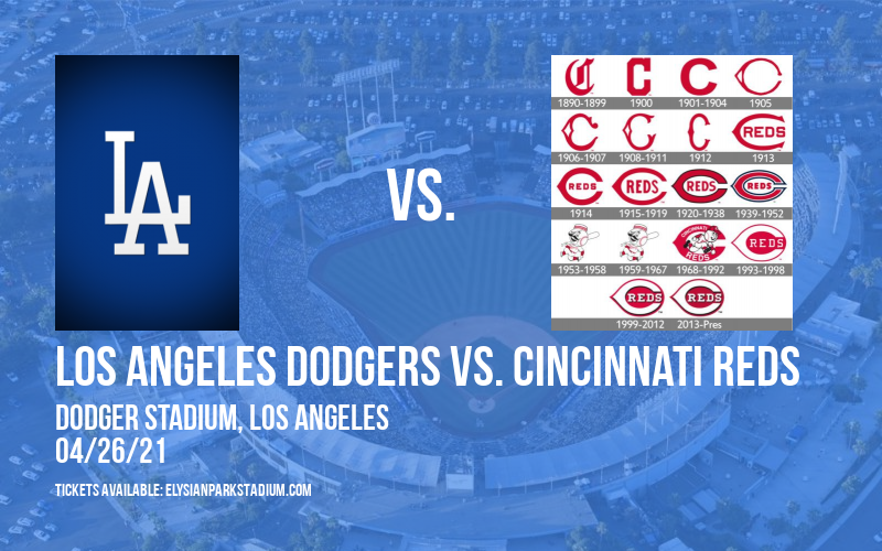 Los Angeles Dodgers vs. Cincinnati Reds at Dodger Stadium