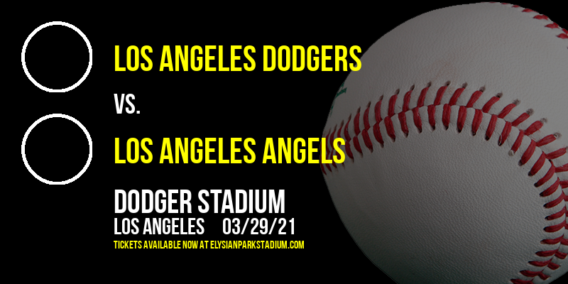 Exhibition: Los Angeles Dodgers vs. Los Angeles Angels at Dodger Stadium
