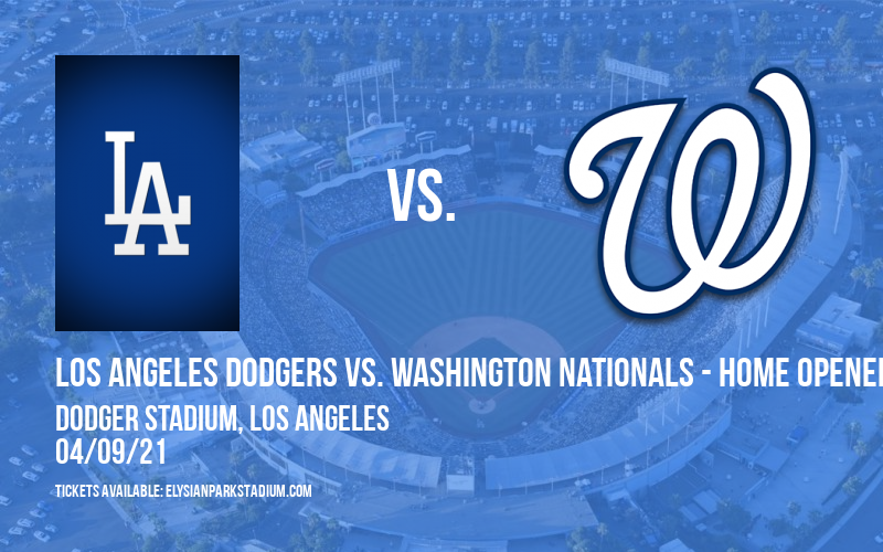 Los Angeles Dodgers vs. Washington Nationals - Home Opener at Dodger Stadium