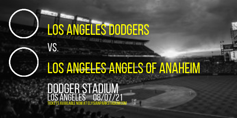 Los Angeles Dodgers vs. Los Angeles Angels of Anaheim at Dodger Stadium