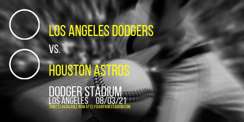 Los Angeles Dodgers vs. Houston Astros at Dodger Stadium