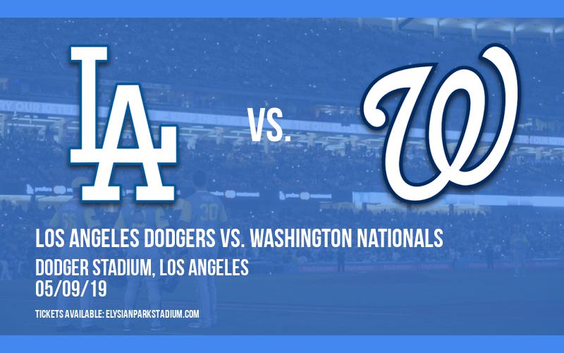 Los Angeles Dodgers vs. Washington Nationals at Dodger Stadium
