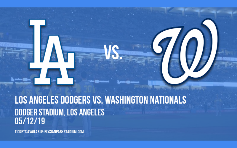 Los Angeles Dodgers vs. Washington Nationals at Dodger Stadium