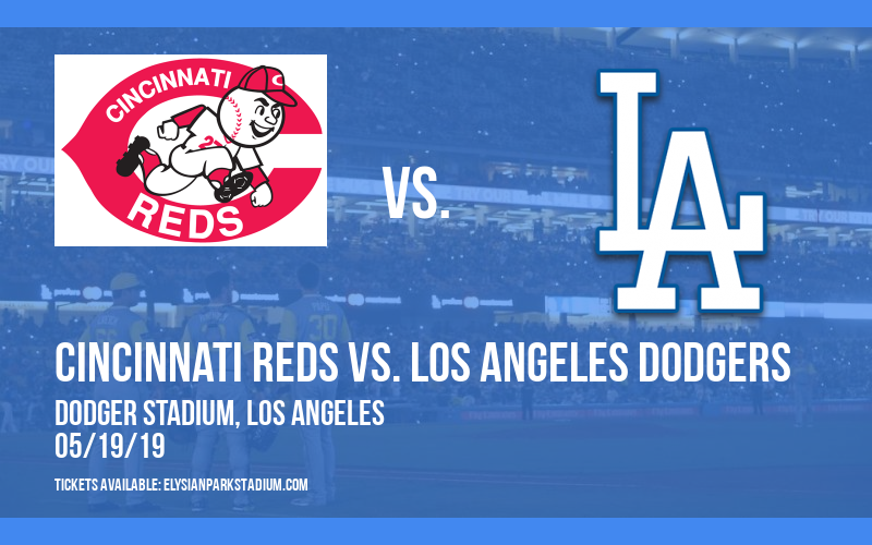 Cincinnati Reds vs. Los Angeles Dodgers at Dodger Stadium