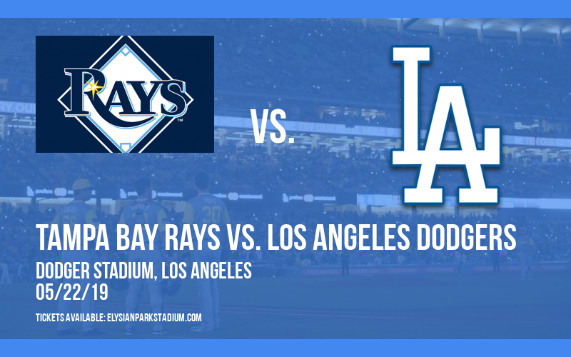 Tampa Bay Rays vs. Los Angeles Dodgers at Dodger Stadium
