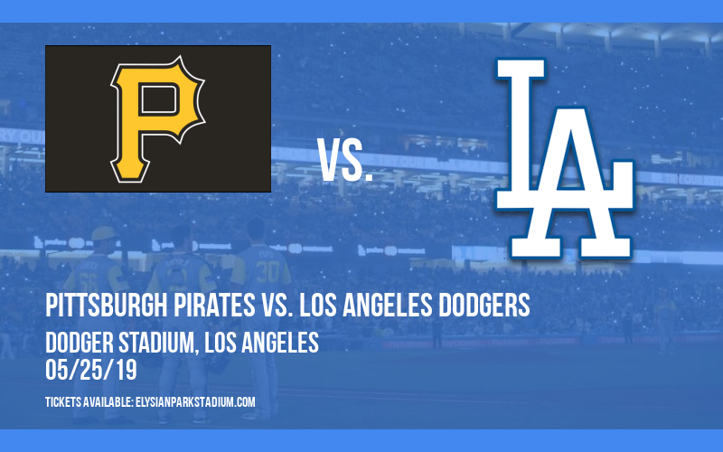Pittsburgh Pirates vs. Los Angeles Dodgers at Dodger Stadium