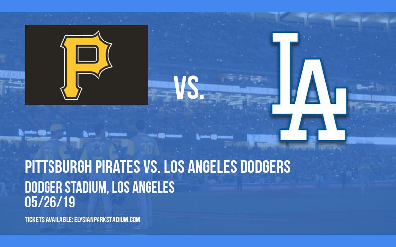 Pittsburgh Pirates vs. Los Angeles Dodgers at Dodger Stadium