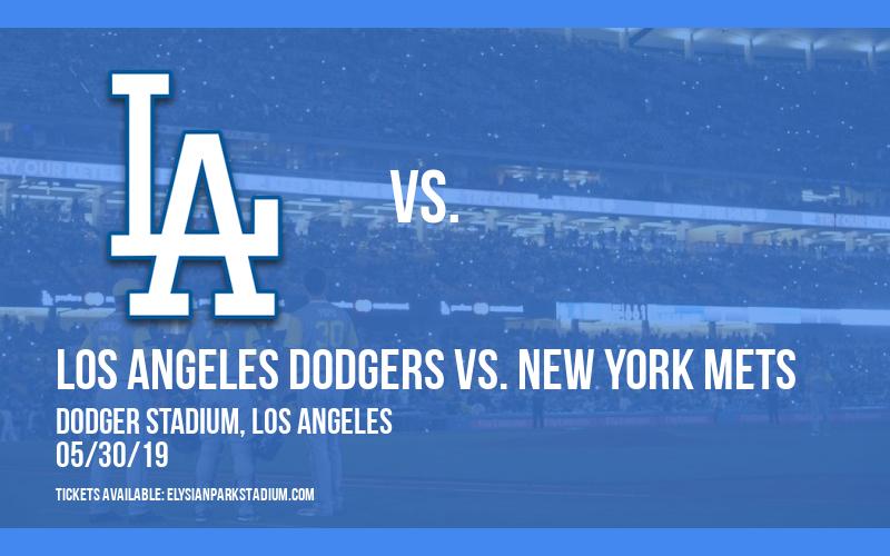 Los Angeles Dodgers vs. New York Mets at Dodger Stadium