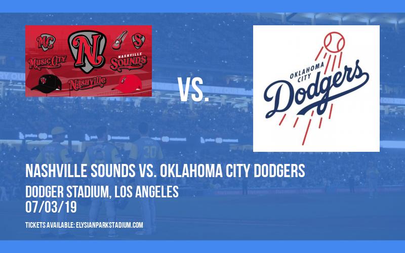 Nashville Sounds vs. Oklahoma City Dodgers at Dodger Stadium