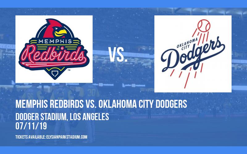 Memphis Redbirds vs. Oklahoma City Dodgers at Dodger Stadium